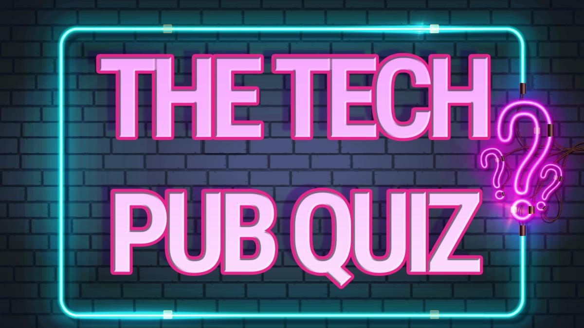 Tech Pub Quiz từ TechRadar - tham gia với chúng tôi ngay hôm nay, trực tiếp 3