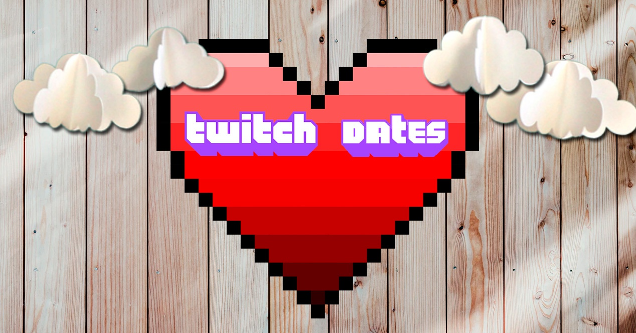 First Date for players? Twitch is preparing various realities 1