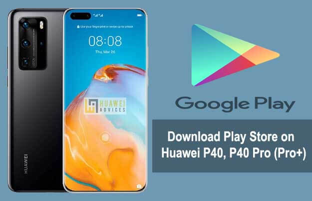 Muat turun Google Play Store (GMS) pada Huawei P40, P40 Pro atau P40 Pro +
