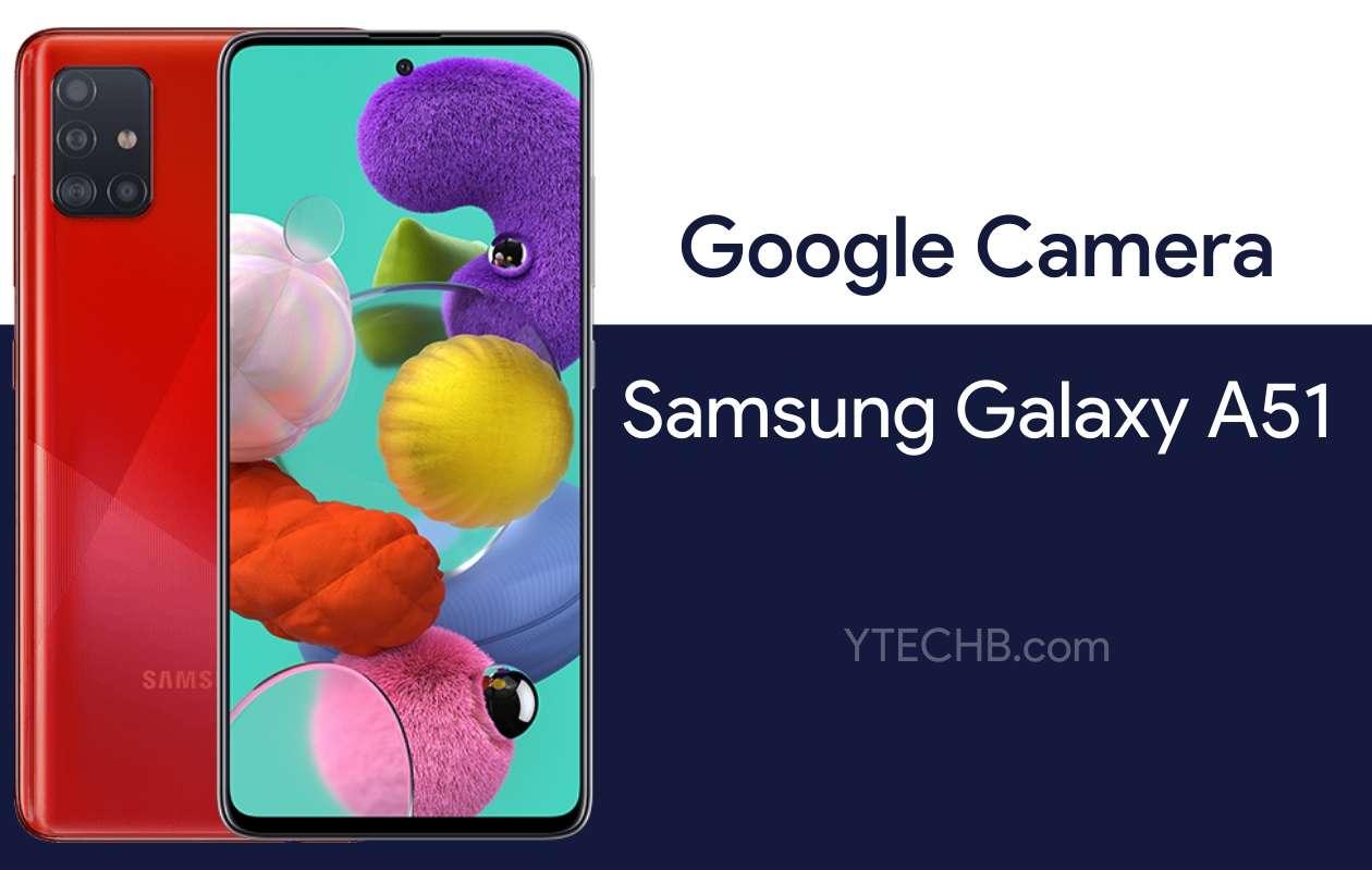 Stiahnite si aplikáciu Google Camera 6,1 pre Samsung Galaxy A51
