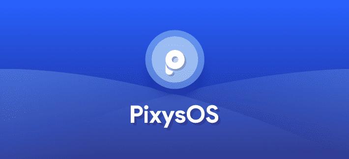 najlepšie vlastné ROMy PixysOS